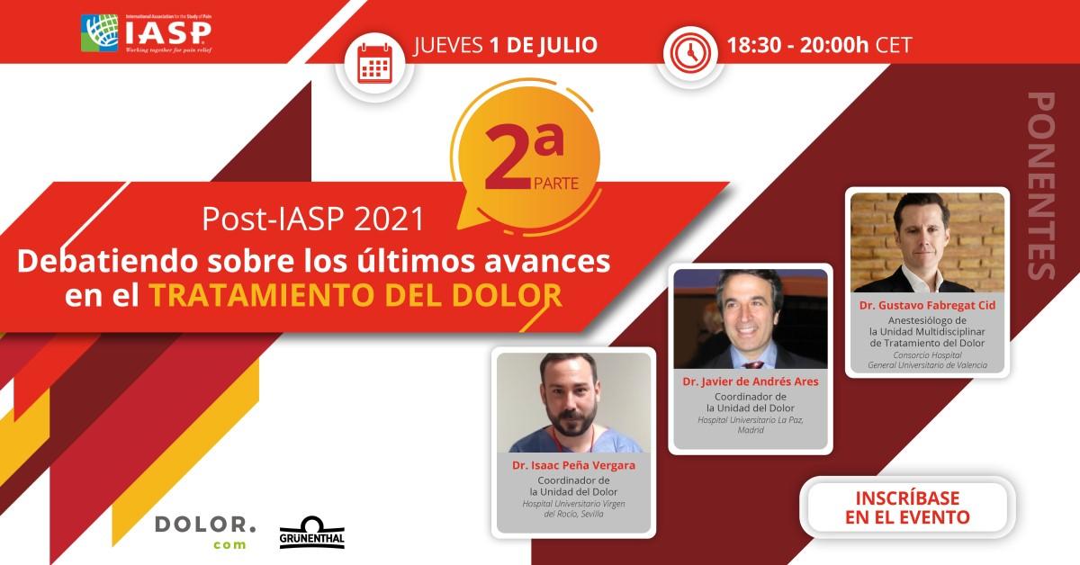 Post-IASP 2021. Debatiendo sobre los últimos avances en el tratamiento del dolor - 2ª parte